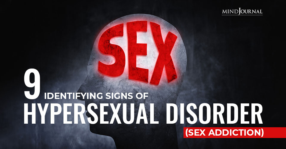 Signs Hypersexual Disorder