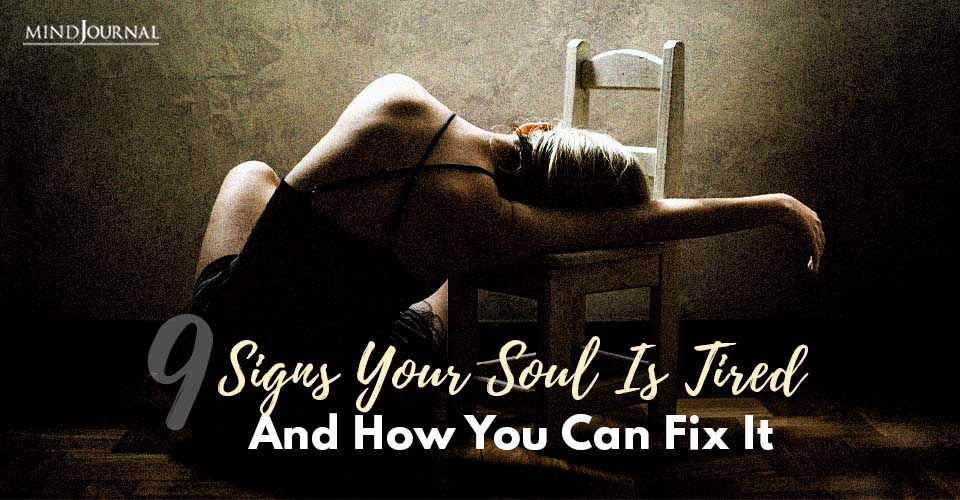 Signs Soul Tired Fix It