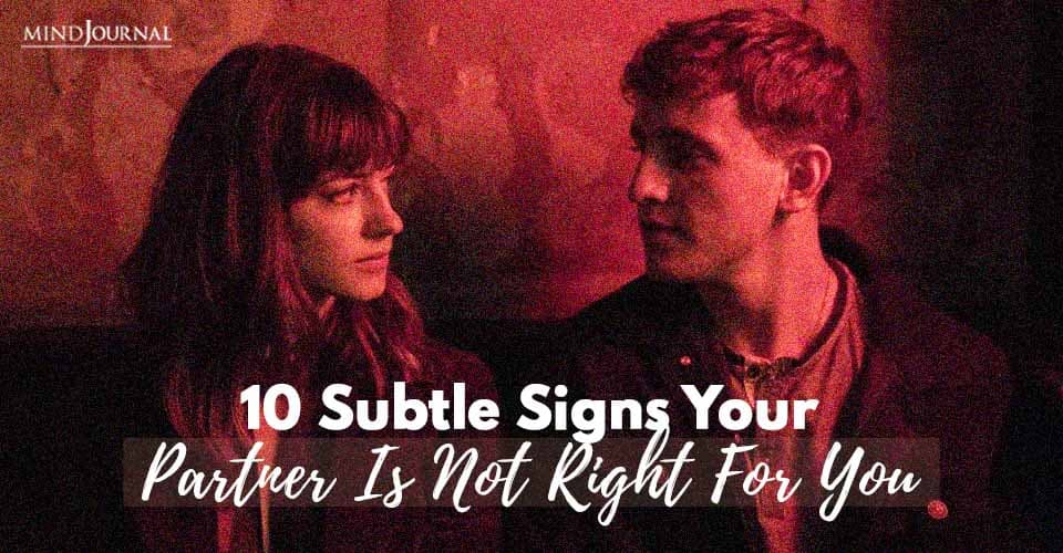 Signs Your Partner Not Right For You
