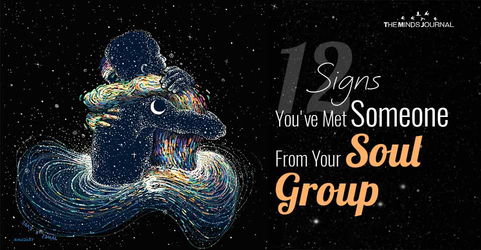 Signs Youve Met Someone From Your Soul Group