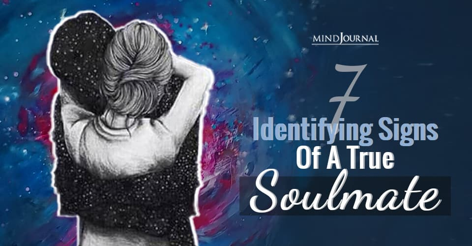 Soulmate Signs and Signals Identifying Signs True Soulmate