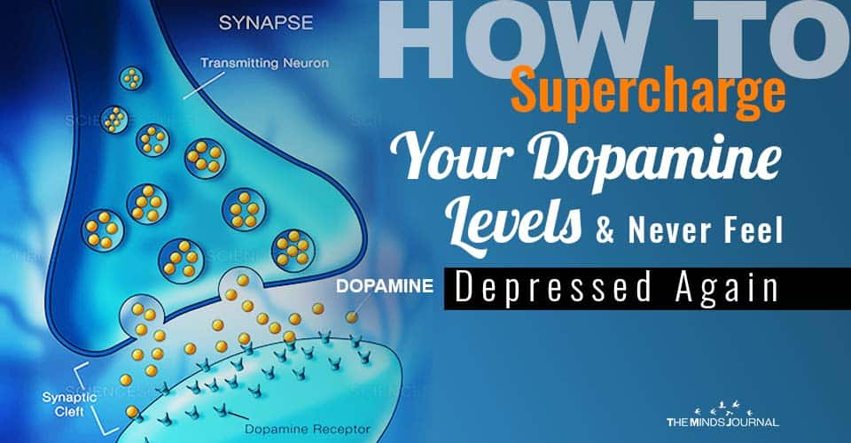 How to Supercharge Your Dopamine Levels Naturally and Never Feel Depressed Again