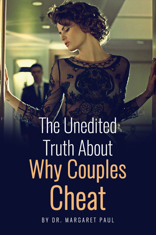 The Unedited Truth About Why Couples Cheat