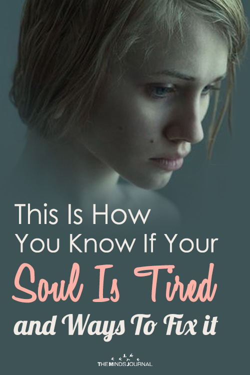 This Is How You Know If Your Soul Is Tired and Ways To Fix it