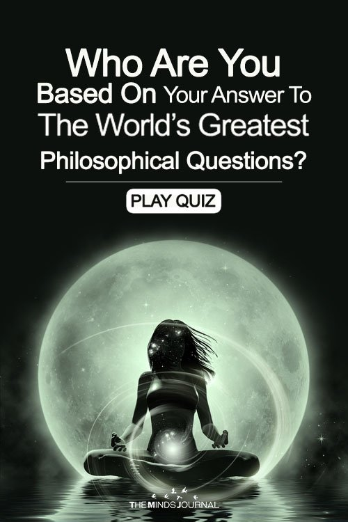 Who Are You Based On Your Answer To The World's Greatest Philosophical Questions?