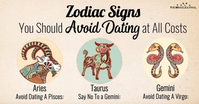 Zodiac Signs You Should Avoid Dating at All Costs