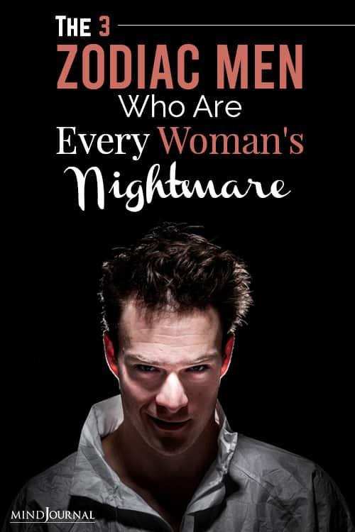 zodiac men who are every woman nightmare pin