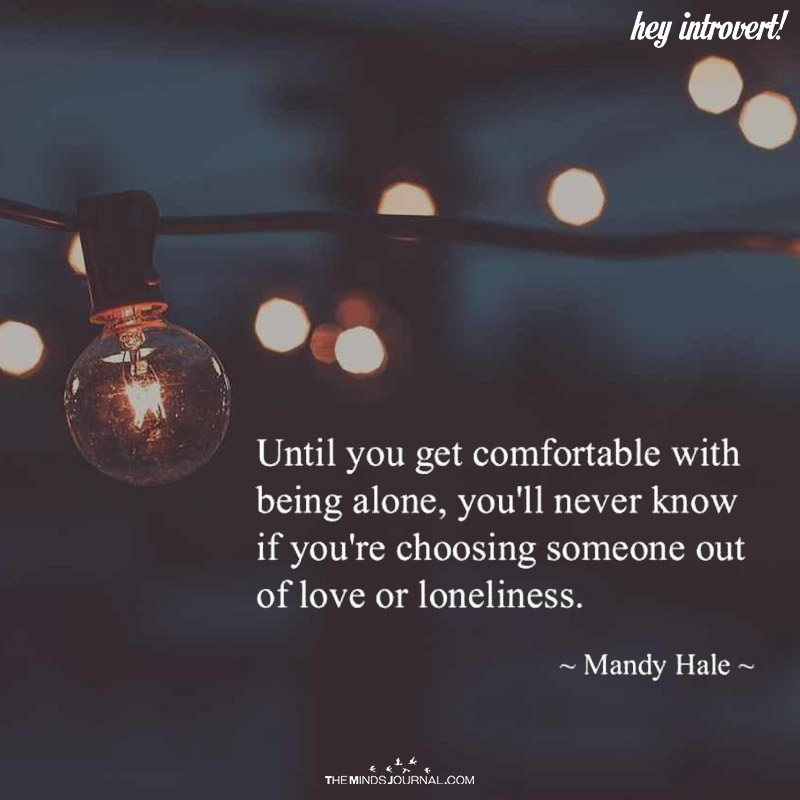 Until You Get Comfortable With Being Alone