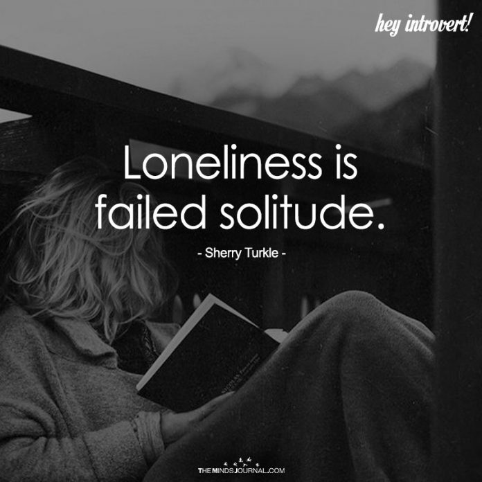 Loneliness Is Failed Solitude