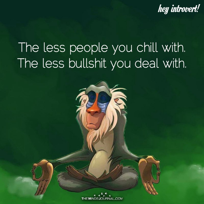 The Less People You Chill With