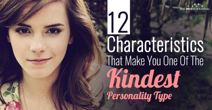 12 Characteristics That Make You One Of The Kindest Personality Type