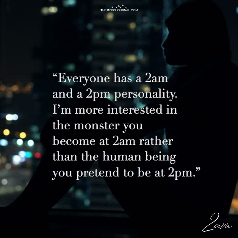 Everyone Has A 2am And 2pm Personality
