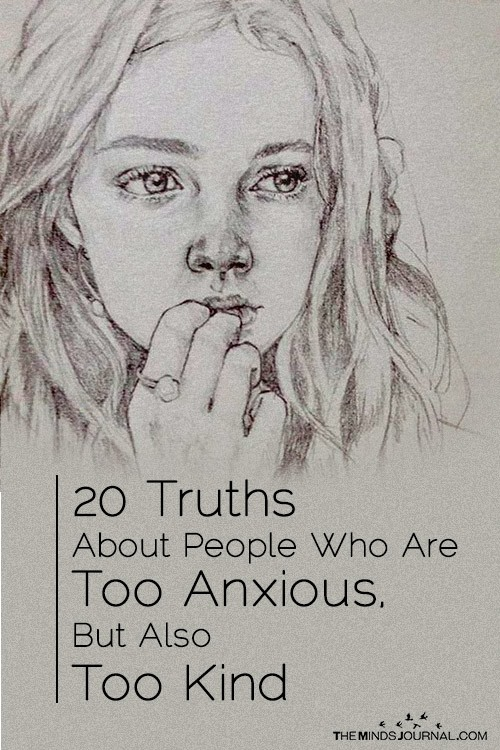 20 Truths About People Who Are Too Anxious, But Also Too Kind