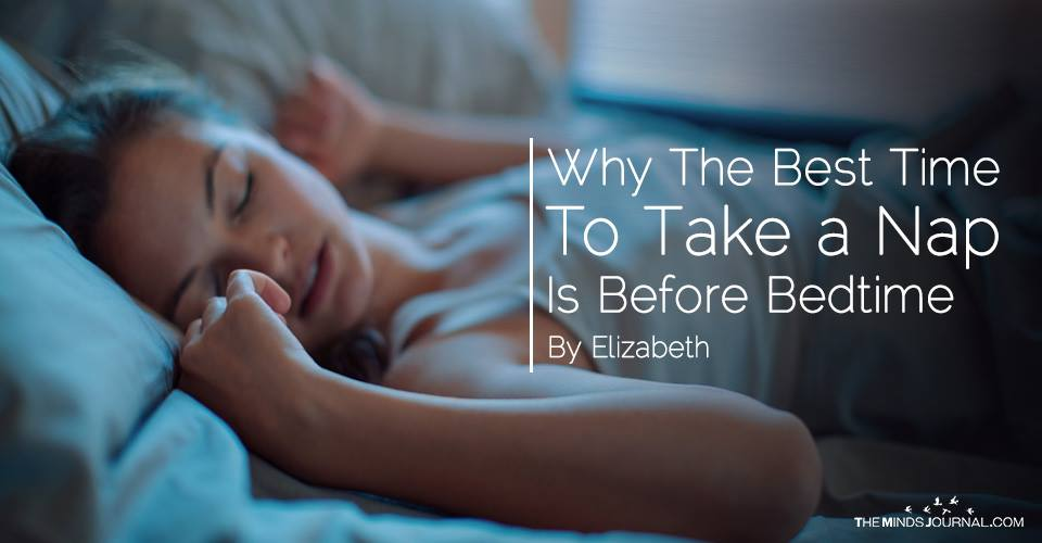 Why The Best Time To Take a Nap Is Before Bedtime