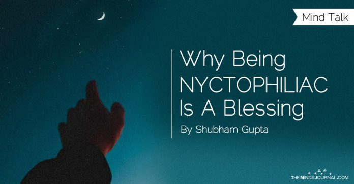 Why Being Nyctophiliac Is A Blessing