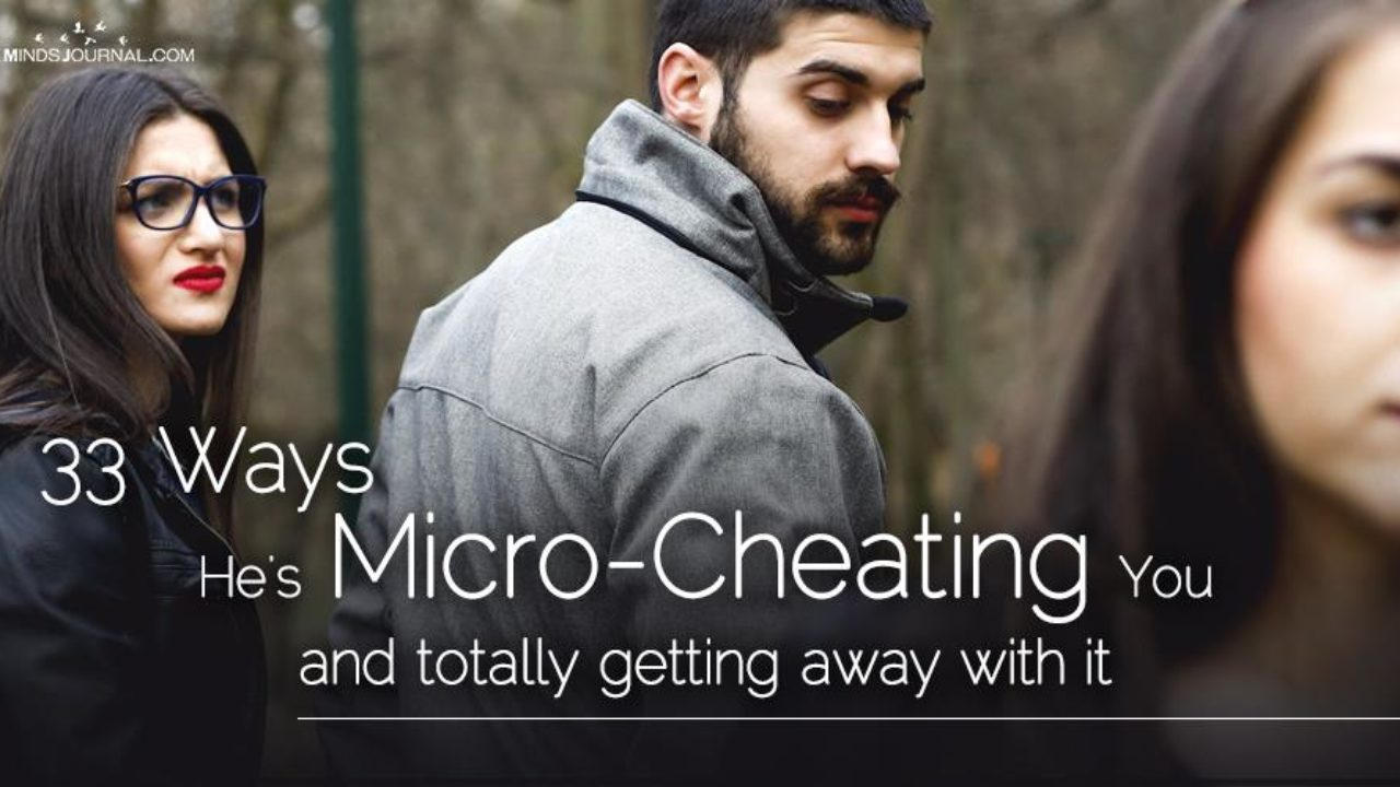 33 Ways He's Micro Cheating You (and totally getting away