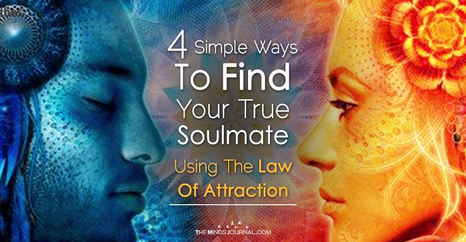 4 Simple Ways To Find Your True Soulmate Using The Law Of Attraction
