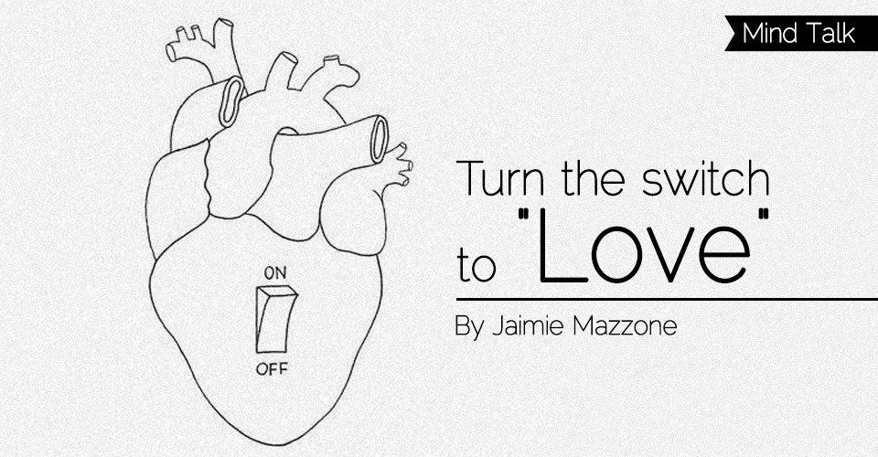 """Turn the switch to """"Love"""""""