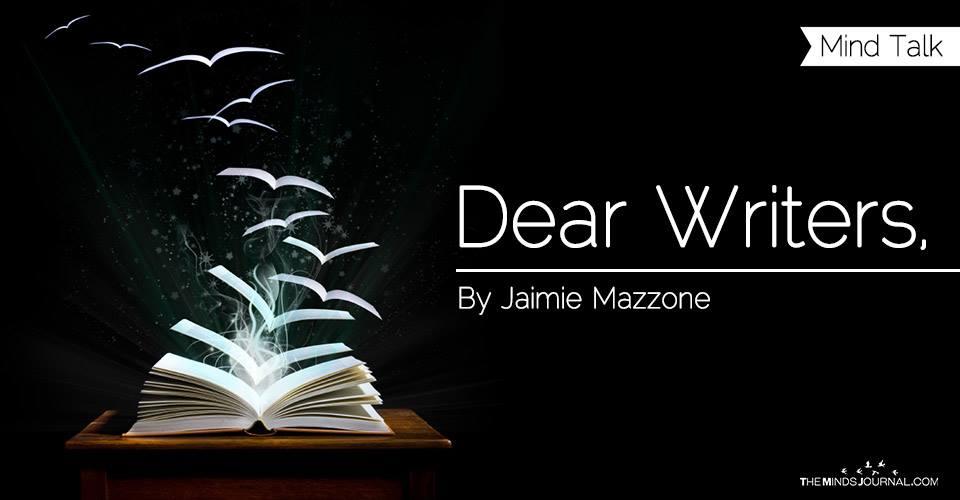 Dear Writers,