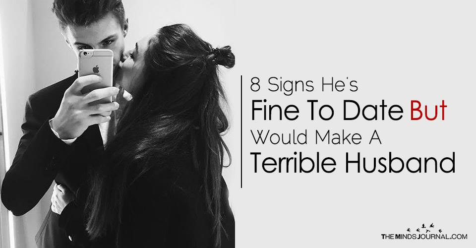 8 Signs He's Fine To Date But Would Make A Terrible Husband