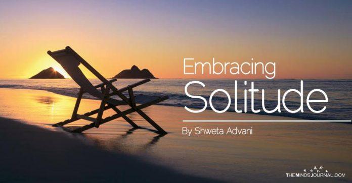 Embracing Solitude