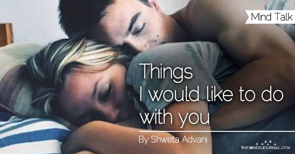 Things I would like to do with you