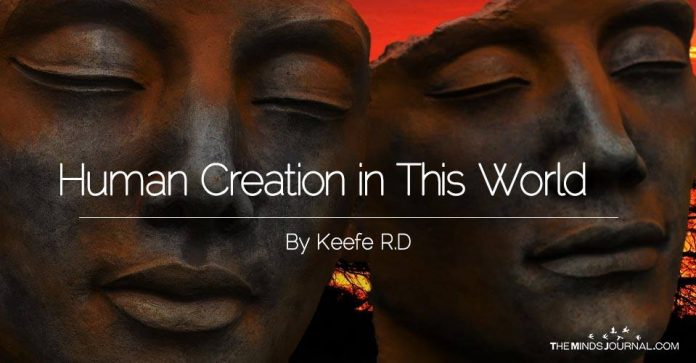 Human Creation in This World