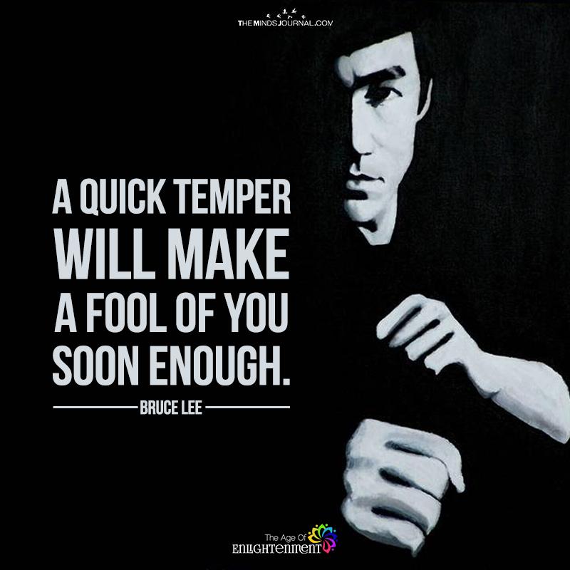 A Quick Temper Will Make Fool Of You