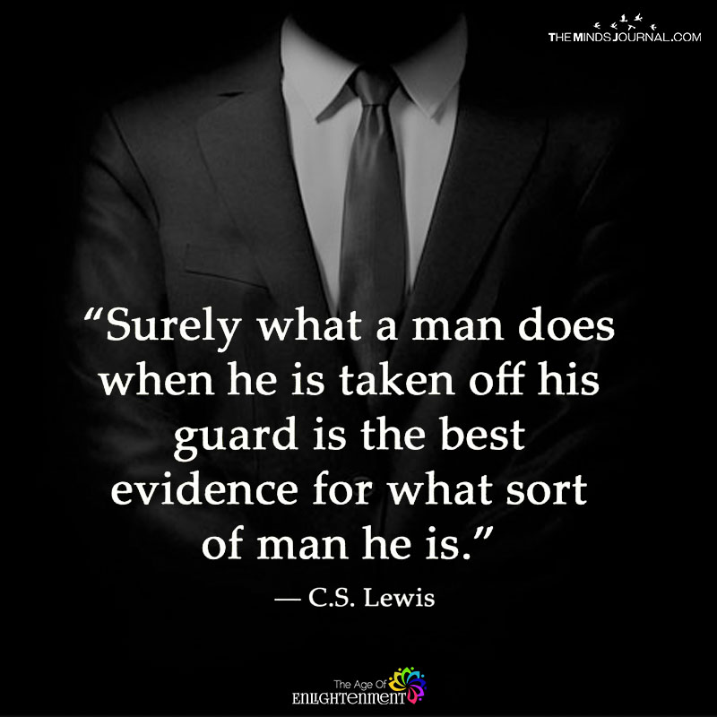 Surely What A Man Does When He Is Taken Off Guard
