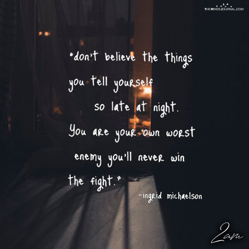 Don't Believe The Things You Tell Yourself