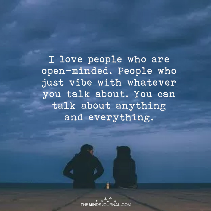 I Love People Who Are Open Minded