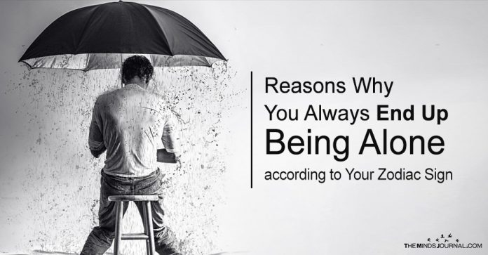 Reasons Why You Always End Up Being Alone according to