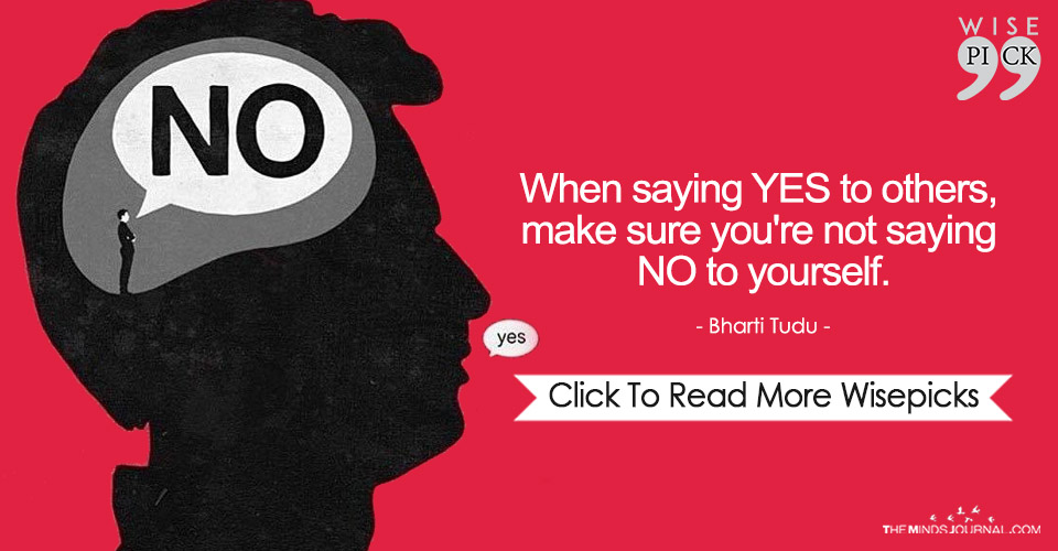 When saying YES to others,make sure you're not saying No to yourself