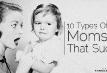 10 Types Of Moms That Suck
