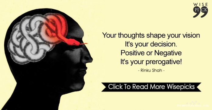 Your thoughts shape your vision it's your decision
