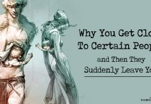 Why You Get Close To Certain People and Then They Suddenly Leave