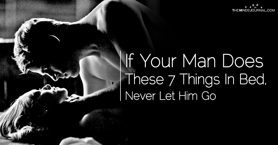 If Your Man Does These 7 Things In Bed, Never Let Him Go