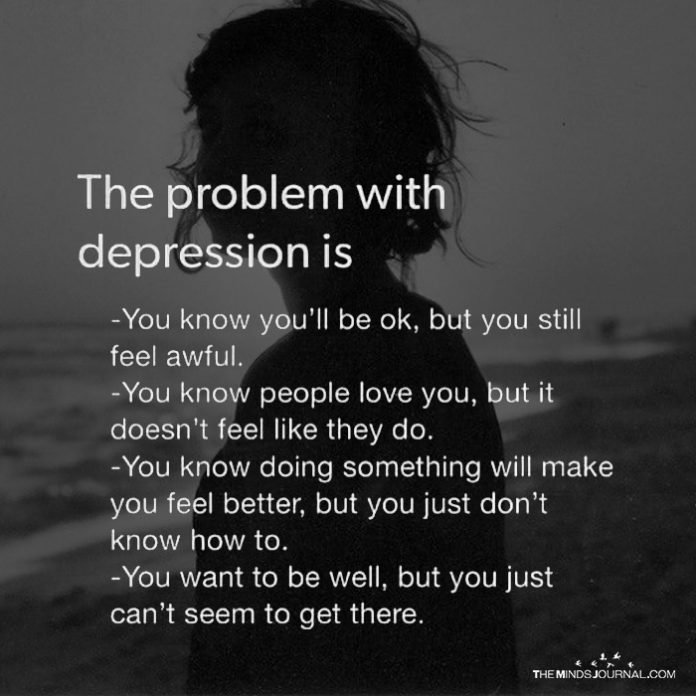 The Problem With Depression Is