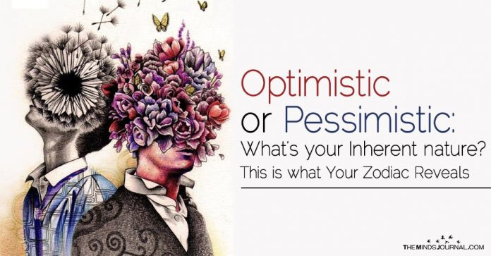 Optimistic or Pessimistic: What's your Inherent nature? This Is What Your Zodiac Reveals