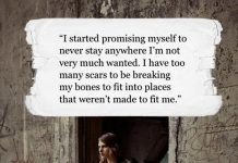 I Started Promising Myself To Never Stay Anywhere I'm Not Very Much Wanted