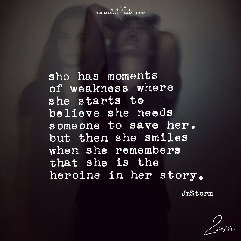 She Has Moments Of Weakness Where She Starts To Believe