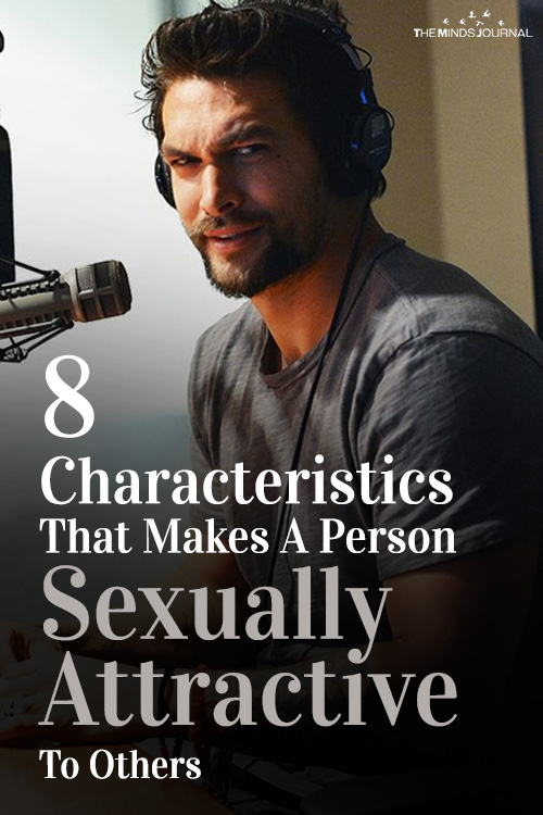 8 Characteristics That Makes A Person Sexually Attractive To Others