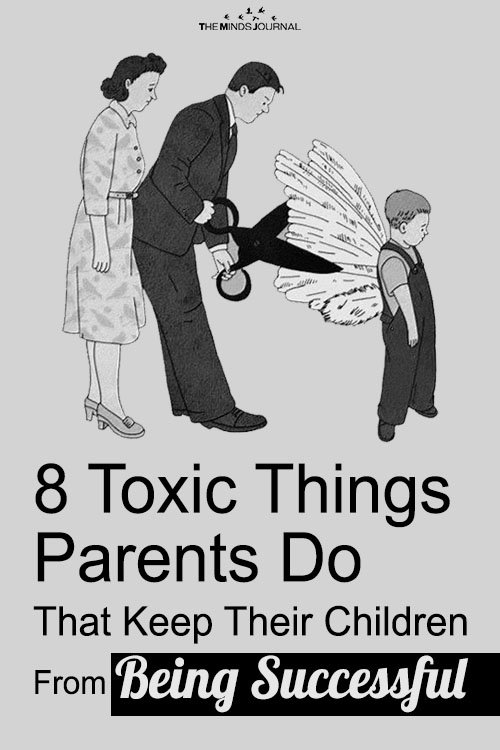 8 Toxic Things Parents Do That Keep Their Children From Being Successful