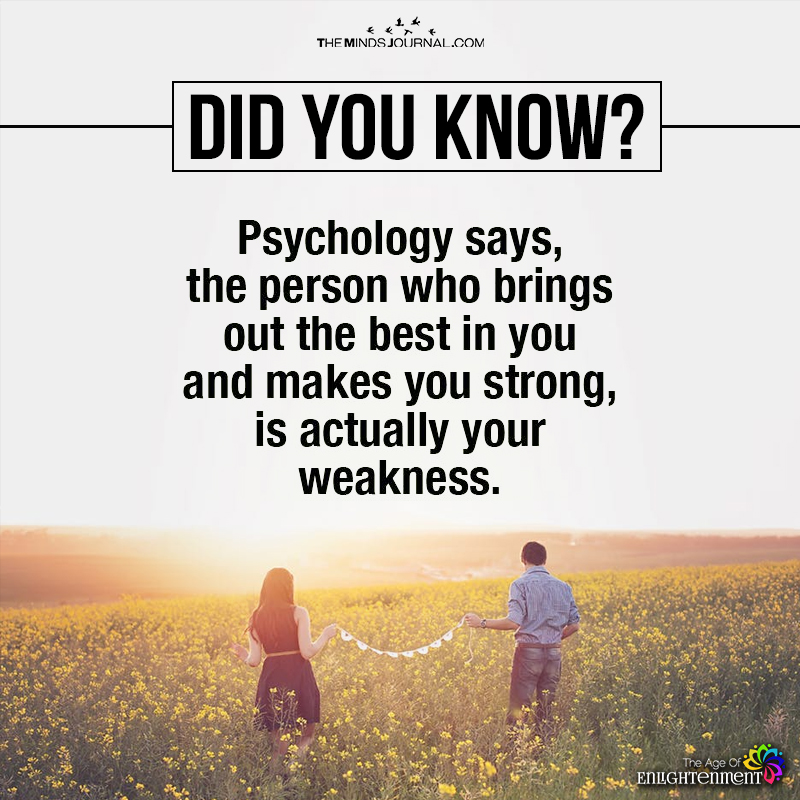 Psychology Says, The person Who Brings Out The Best In You