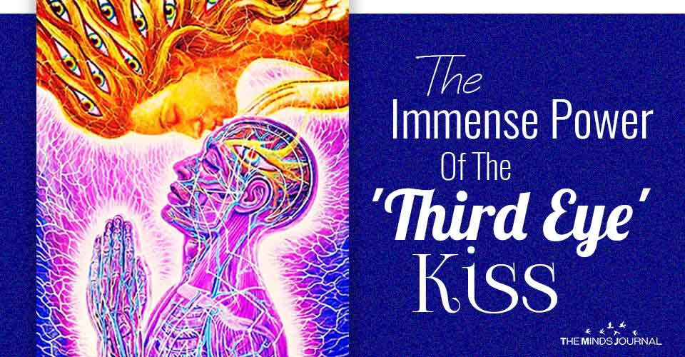 Immense Potential And Power Of The Third Eye Kiss