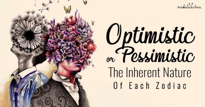 Optimistic or Pessimistic: The Inherent NatureOf Each Zodiac Sign