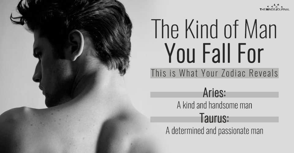 The Kind Of Men You Fall For, According To Your Zodiac Sign