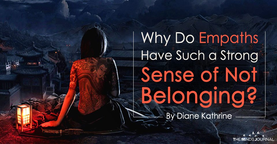 Why Do Empaths Have Such a Strong Sense of Not Belonging?