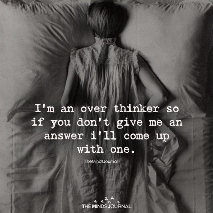 I'm An Over Thinker