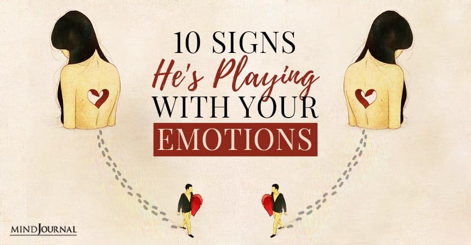 Signs He's Playing With Your Emotions